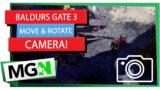 Baldur's Gate 3 – Move and rotate the camera