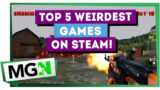 Top 5 Weirdest Games on Steam