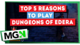 Dungeons of Edera – Top 5 reasons to play