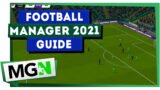 Football Manager 2021 – Managing a New Club Guide!