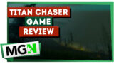 Titan Chaser – Review