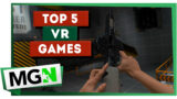 Top 5 VR Games – Give These A Try