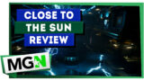 Close to the Sun – Review