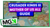 Crusader Kings III – Mother Of Us All – Achievement Guide