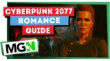 Cyberpunk 2077 – All Romance Guide!