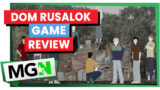 Dom Rusalok Review