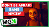 Don't Be Afraid – Game Review