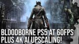 Bloodborne at 60 FPS on PS5 – AI Upscaling to 4K Resolution!