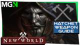 New World Weapon Mastery Guide Part 5 – Hatchet