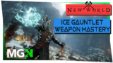 New World Weapon Mastery Guide Part 3 – Ice Gauntlet