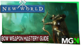 New World Weapon Mastery Guide Part 6 – the Bow