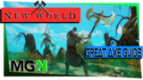 New World Weapon Mastery Guide Part 10 – Great Axe